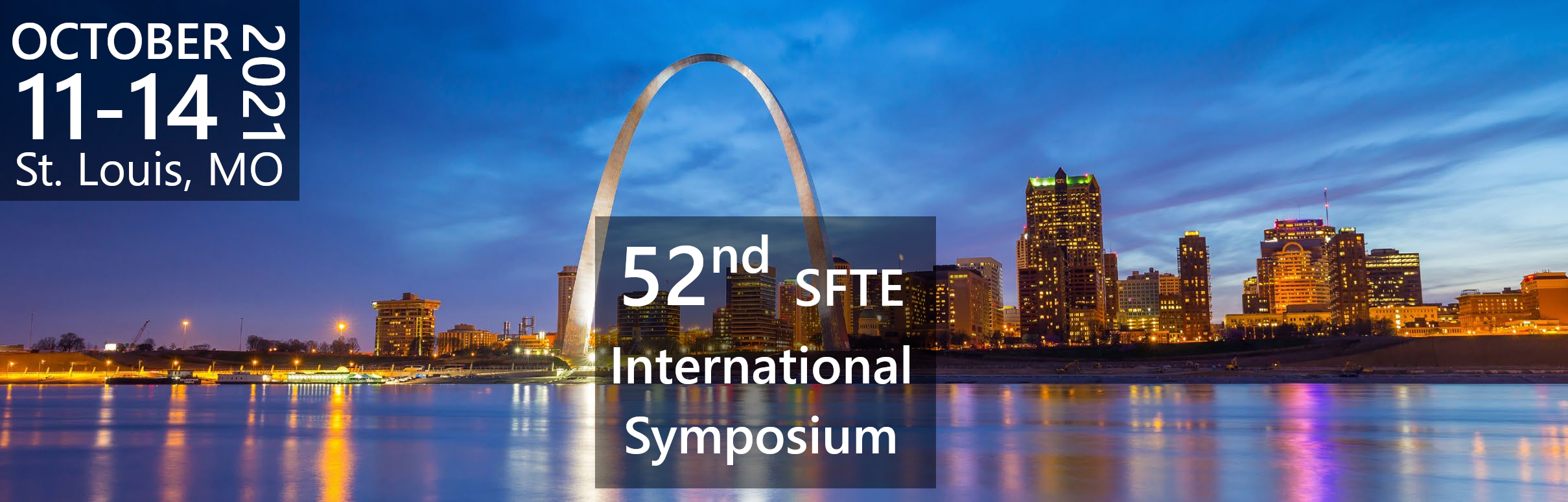 52nd SFTE International Symposium - October 11-14, 2021 - St. Louis, MO